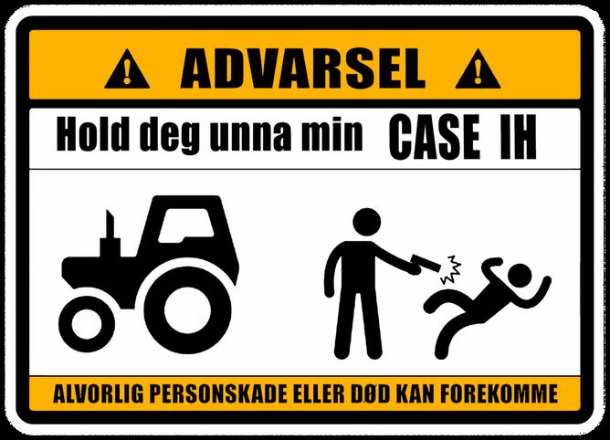 Bilde av Advarsel Hold deg unna min Case IH